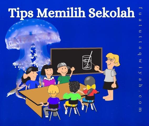 tips memilih sekolah